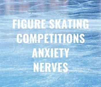 How to beat figure skating competition anxiety and nerves before skating